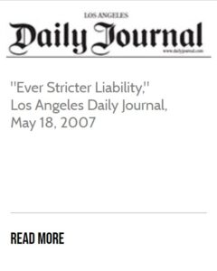 Daily Journal Article Ever Stricter Liability