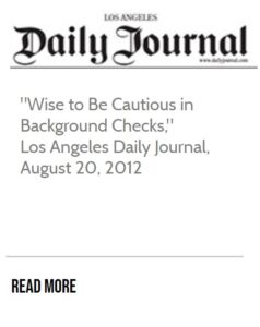 Daily Journal Article Wise to Be Cautious in Background Checks